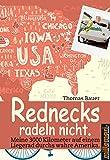 Rednecks radeln nicht: Meine 3000 Kilometer auf einem...